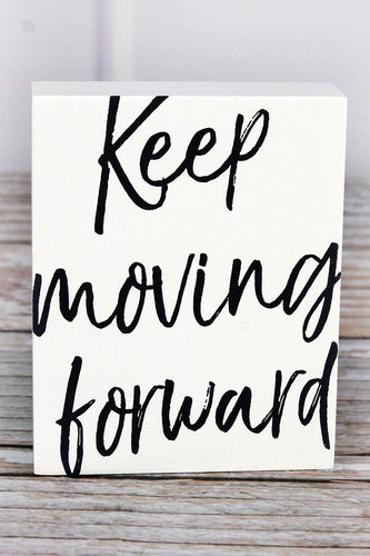 'Keep Moving Forward' Wood Block Sign