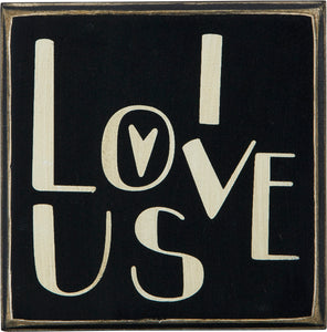 Box Sign - I Love Us