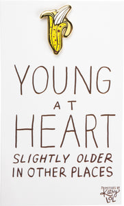 Enamel Pin - Young At Heart