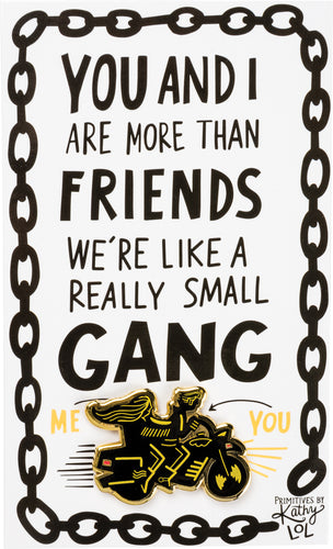 Enamel Pin - We're Like A Really Small Gang