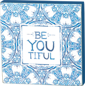 Block Sign - Be You Tiful