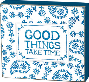 Block Sign - Good Things Take Time