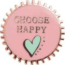 Load image into Gallery viewer, Enamel Pin - Choose Happy