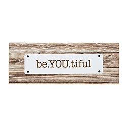 be.YOU.tiful Plaque