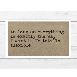 As Long as Everything is Exactly the Way Magnet