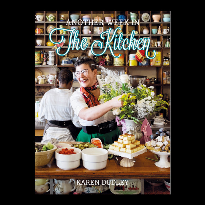 Another Week in the Kitchen by Karen Dudley
