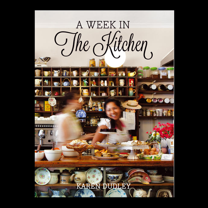 A Week in the Kitchen by Karen Dudley