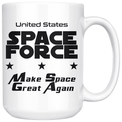 Space Force Mugs - Choose 11 or 15 Ounce White - Make Space Great Again