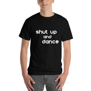 Shut Up And Dance T Shirt