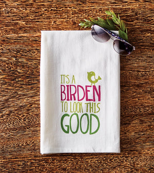 It's a Birden to Look this Good Towel
