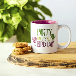 Party Like It's Your Bird Day Ceramic Mug