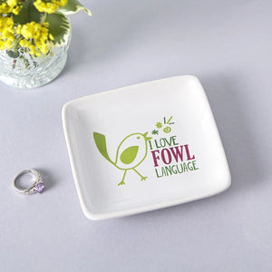 I Love Fowl Language Trinket Dish