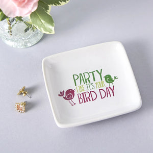 Party Like It's Your Bird Day Trinket Dish