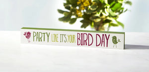 Party Like It's Your Bird Day Skinny Sign