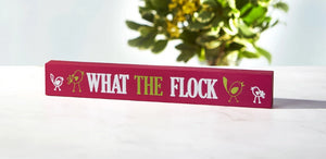 A What the Flock Skinny Sign from Perch Birding Gifts & Supplies