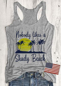 Nobody Likes A Shady Beach Tank Top