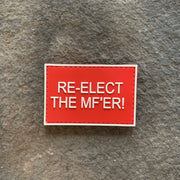 Re-elect the MF'ER!