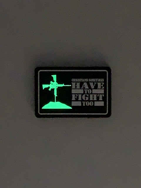 Christians Sometimes Have to Fight Too- Glow in the dark PVC Patch