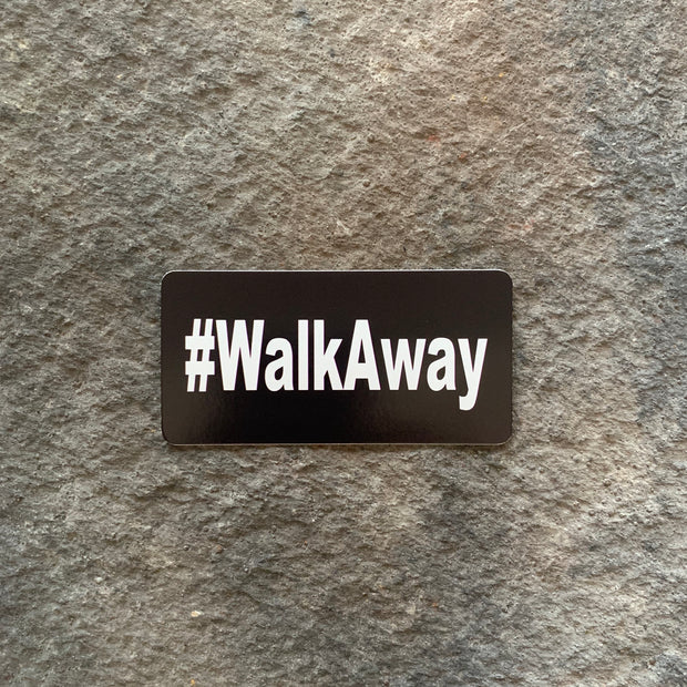 #Walkaway Vinyl Decal
