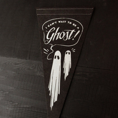 I Can't Wait to be a Ghost Pennant