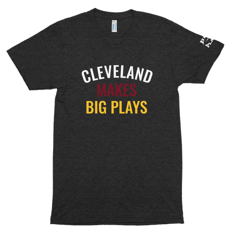 CLEVELAND MAKES BIG PLAYS- Basketball Unisex Tri-Blend Track Shirt