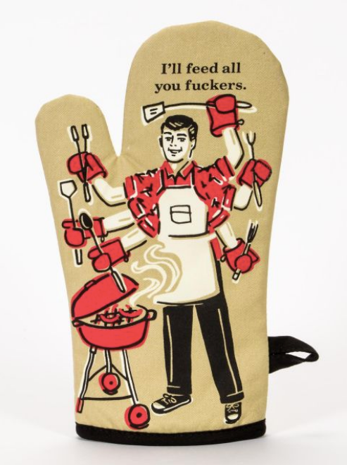 I'll Feed All You F*ckers - Oven Mitt