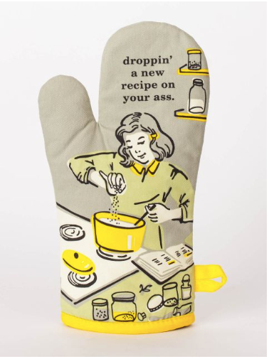 Droppin' a New Recipe on Your A*s - Oven Mitt