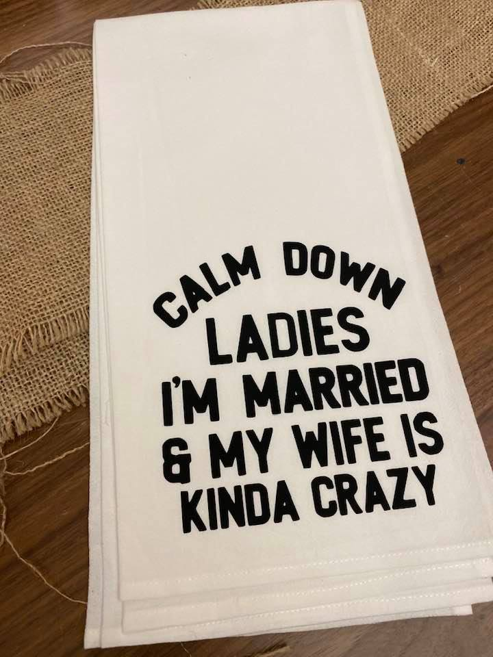 Calm Down Ladies Tea Towel