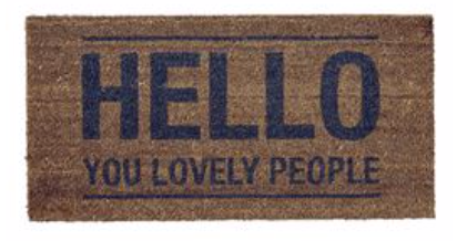 "Coir Door Mat ""Hello You Lovely People"""