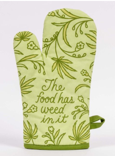 The Food Has Weed in it - Oven Mitt