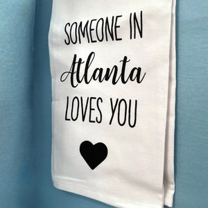 Someone in Atlanta Loves You Tea Towel