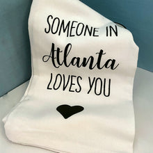 Load image into Gallery viewer, Someone in Atlanta Loves You Tea Towel