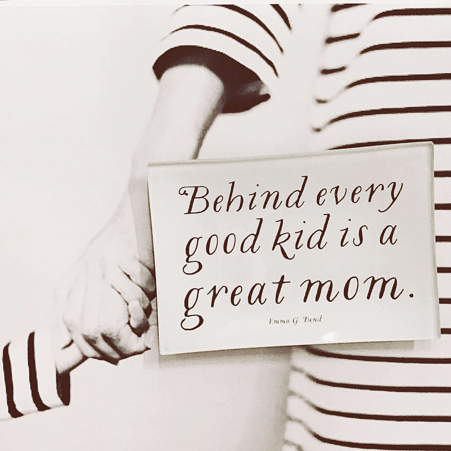 Bensgarden.com | Behind Every Good Kid Is A Great Mom Decoupage Glass Tray - Bensgarden.com