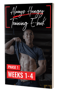 The Always Hungry Complete 6-Phase Training E-Book