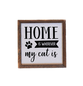 Home Is Wherever My Cat Is 6x6 Wall Art Sign - Farmhouse World