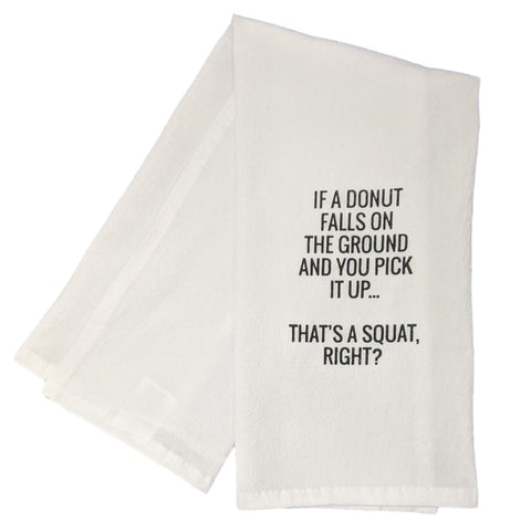 "Image of ""That's A Squat Right?"" Donut Funny Dish Towel - 100% Cotton Flour Sack Tea Towel - Farmhouse World"