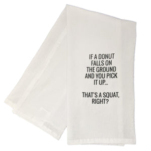 """That's A Squat Right?"" Donut Funny Dish Towel - 100% Cotton Flour Sack Tea Towel - Farmhouse World"