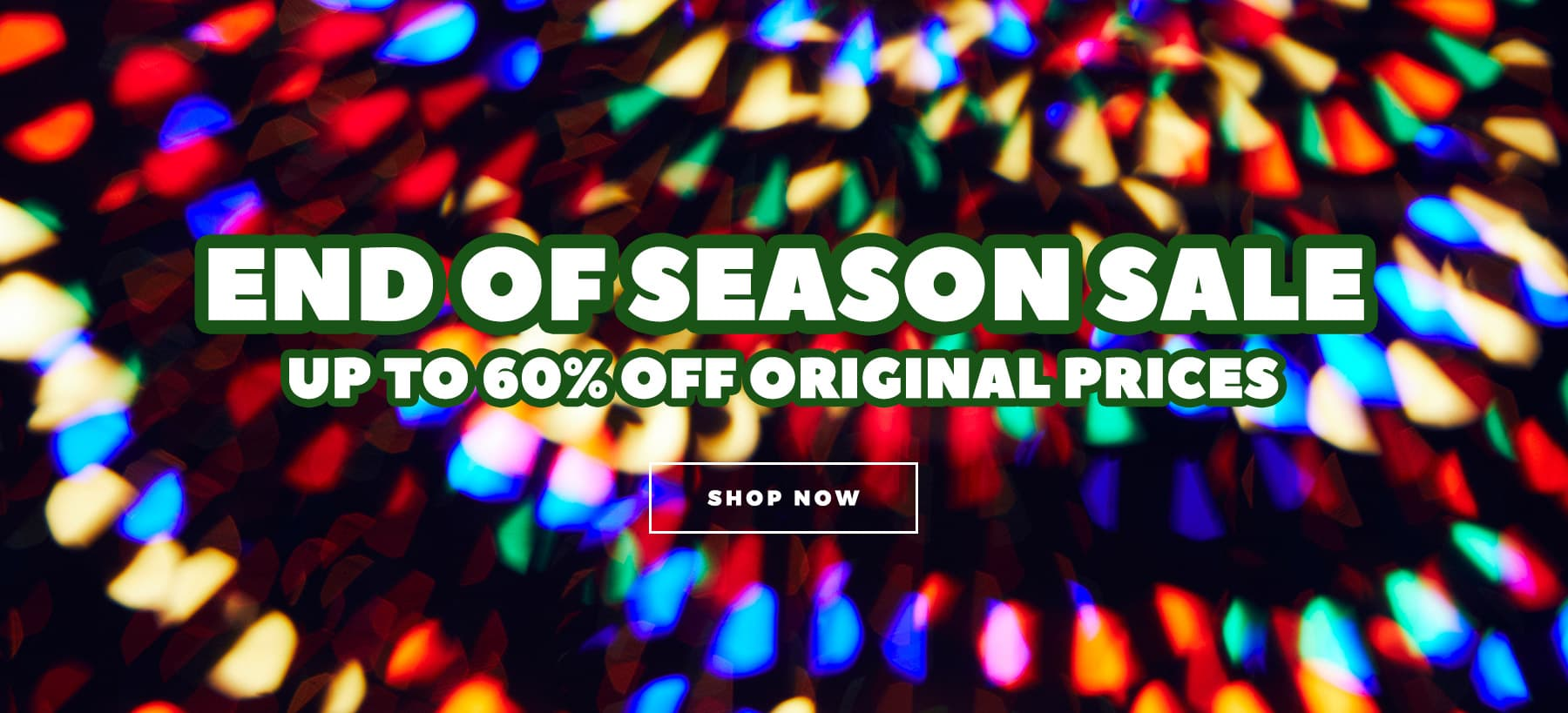 End Of Season Sale - SAVINGS UP TO 60% OFF ORIGINAL PRICES - Shop Now
