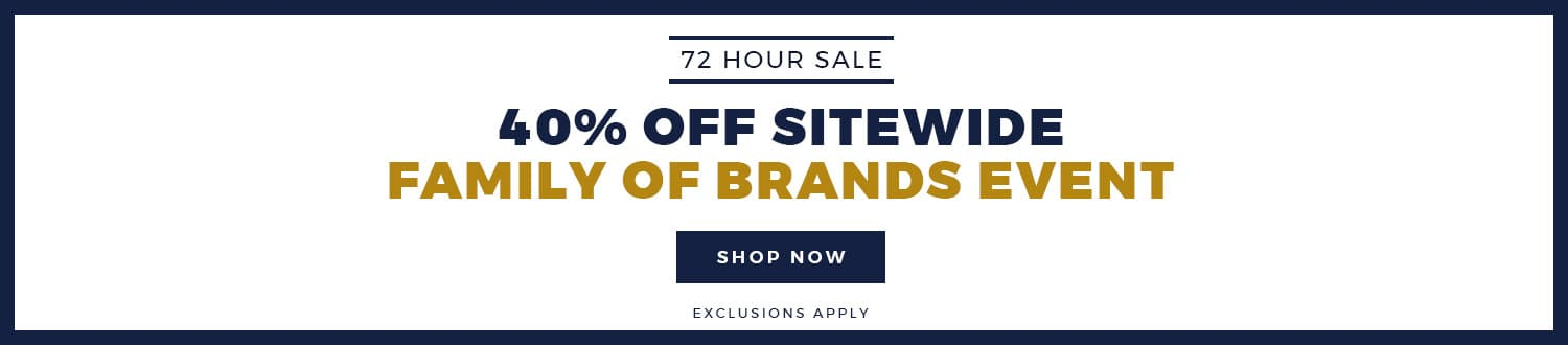 40% OFF SITEWIDE - SEMI ANNUAL FAMILY OF BRANDS EVENT