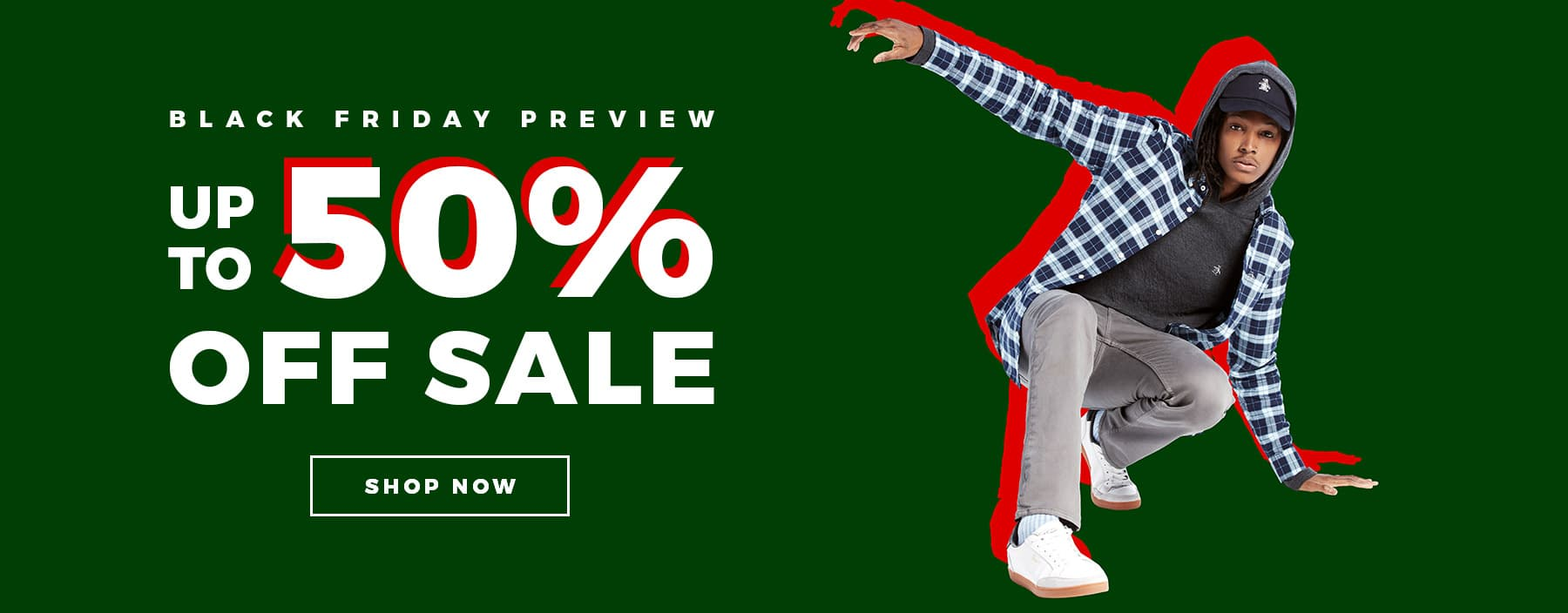 BLACK FRIDAY PREVIEW - UP TO 50% OFF SALE - SHOP NOW