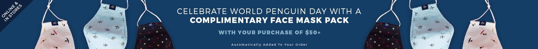 CELEBRATE WORLD PENGUIN DAY WITH A COMPLIMENTARY FACE MASK PACK WITH YOUR PURCHASE OF $50+