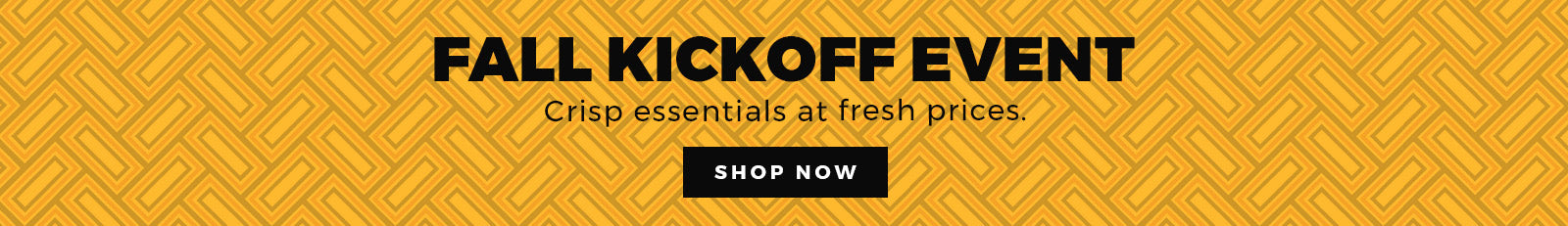 FALL KICKOFF EVENT - Shop Now
