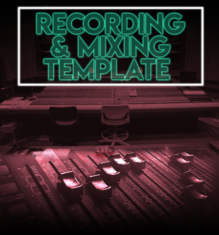Recording & Mixing Template - chappellsound.com