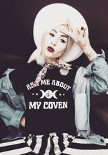Load image into Gallery viewer, Ask Me About My Coven T-Shirt (Adults)