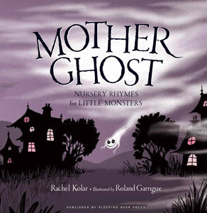 Mother Ghost: Nursery Rhymes Book