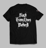 Black Trans Live Matter T-Shirt- Death Metal