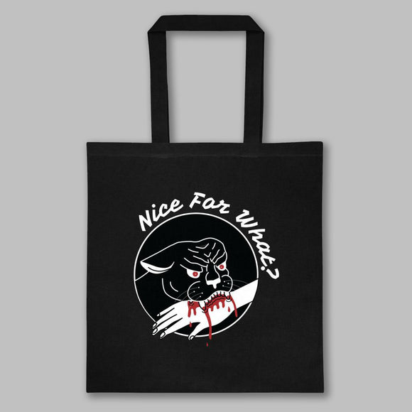 Nice For What Tote Bag