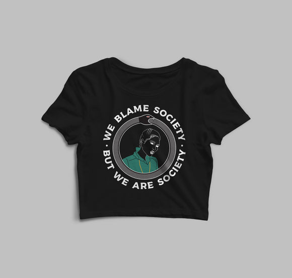 We Blame Society Crop Top