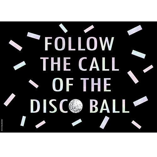 Follow The Call Of The Disco Ball New Year Disco Poster - A3