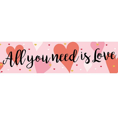 All You Need Is Love Banner - 120cm x 30cm